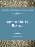 Arthur Miller, Rev. ed., ed. , v.