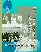 U.S. Immigration and Migration Reference Library, ed. , v.