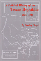 A Political History the Texas Republic 1836-1845