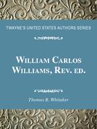 William Carlos Williams, Rev. ed., ed. , v.