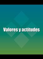 Valores y actitudes, ed. , v.