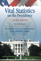 Vital Statistics on the Presidency, ed. 4, v.