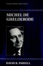 Michel de Ghelderode, ed. , v.