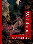 Witchcraft in America, ed. , v.