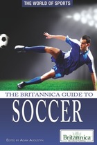 The Britannica Guide to Soccer, ed. , v.