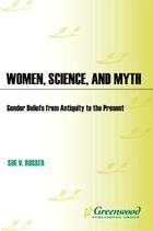 Women, Science, and Myth, ed. , v.