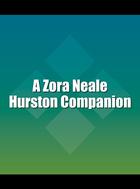 A Zora Neale Hurston Companion