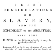 Document Preview Image for Brief considerations on slavery, and the expediency of its abolition. With some hints on the means whereby it may be gradually effected. Recommended to the serious attention of all, and especially of those entrusted with the powers of legislation