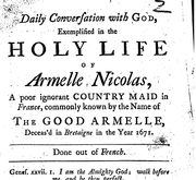 Document Preview Image for Daily conversation with God, exemplified in the holy life of Armelle Nicolas, a poor ignorant country maid in France, commonly known by the name of the good Armelle, deceas'd in Bretaigne in the year 1671. Done out of French. [Ten lines of quotations]