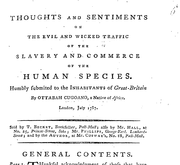Document Preview Image for Thoughts and sentiments on the evil and wicked traffic of the slavery and commerce of the human species. Humbly submited to the inhabitants of Great-Britain by Ottabah Cugoano, a native of Africa. London, July 1787