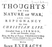 Document Preview Image for Thoughts on the nature of war, and its repugnancy to the Christian life : extracted from a sermon, on the 29th November, 1759 : being the day of public thanksgiving for the successes obtained in the late war : with some extracts from the writings of Will. Law and Th. Harley [!] both clergymen of the church of England, on the necessity of self-denial, and bearing the daily cross, in order to be true followers of Christ ...