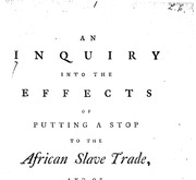 Document Preview Image for An inquiry into the effects of putting a stop to the African slave trade ...